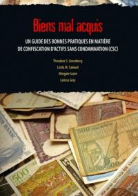 Bien mal acquis - Un guide des bonnes pratiques en matière de confiscation dactifs sans condamnation (CSC).pdf