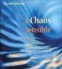 Théodore Schwenk - Le chaos sensible - Création de formes par les mouvements de l'eau et de l'air.