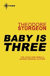 Theodore Sturgeon - Baby is Three.