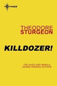 Theodore Sturgeon - Killdozer!.