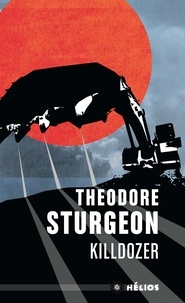 Theodore Sturgeon - Killdozer.