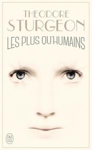 Theodore Sturgeon - Les plus qu'humains.