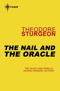 Theodore Sturgeon - The Nail and the Oracle.