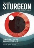 Theodore Sturgeon - Théodore Sturgeon, le plus qu'auteur - Plongée dans l'univers d'un humaniste de la SF.