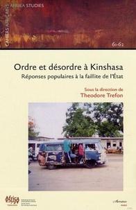 Theodore Trefon - Cahiers africains : Afrika Studies N° 61-62, série 2003 : Ordre et désordre à Kinshasa - Réponse populaire à la faillite de l'Etat.