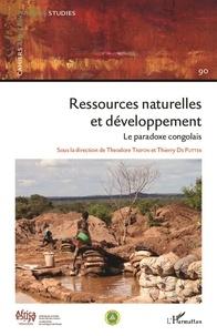 Theodore Trefon et Thierry De Putter - Cahiers africains : Afrika Studies N° 90/2017 : Ressources naturelles et développement - Le paradoxe congolais.