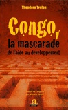Theodore Trefon - Congo, la mascarade de l'aide au développement.