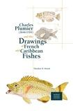 Theodore-W Pietsch - Charles Plumier (1646-1704) et ses dessins de poissons de France et des Antilles.