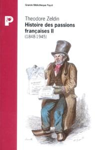 Theodore Zeldin - Histoire des passions françaises - Tome 2.