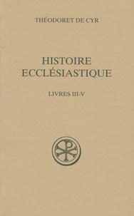 Théodoret de Cyr - Histoire ecclésiastique - Tome 2 (livres III-V).
