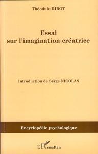 Théodule Ribot - Essai sur l'imagination créatrice.