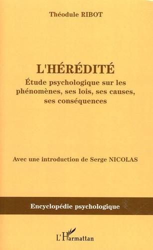 Théodule Ribot - L'hérédité - Etude psychologique sur ses phénomènes, ses lois, ses causes, ses conséquences (1873).