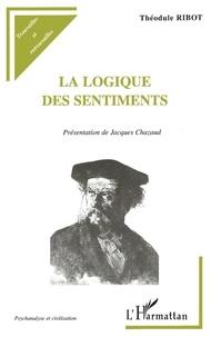 Théodule Ribot - La logique des sentiments.