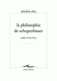 Théodule Ribot - La philosophie de schopenhauer.