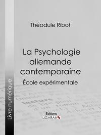 Théodule Ribot et  Ligaran - La Psychologie allemande contemporaine - École expérimentale.