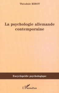 Théodule Ribot - La psychologie allemande contemporaine.