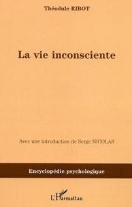 Théodule Ribot - La vie inconsciente - 1914.