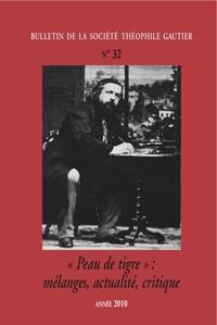 Théofile Gautier Société - Bulletin de la société Théophile Gautier n°32 - Peau de tigre.
