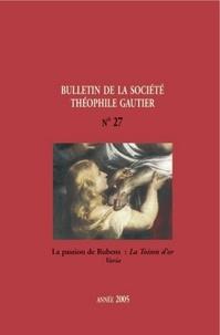 Théofile Gautier Société - Bulletin de la société Théophile Gautier n27 - La passion de Rubens : La Toison d'or Varia.