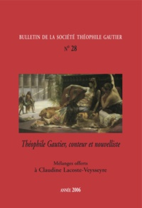 Théofile Gautier Société - Bulletin de la société Théophile Gautier n28 - Théophile Gautier, conteur et nouvelliste.