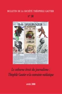 Théofile Gautier Société - Le cothurne étroit du journalisme : Théophile Gautier et la contrainte médiatique (N°30).