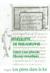 Théolepte de Philadelphie - Lettres et discours monastiques.
