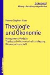 Theologie und Ökonomie - Management-Modelle - theologisch-ökonomische Grundlegung - Diskurspartnerschaft.