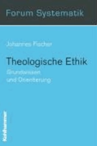 Theologische Ethik - Grundwissen und Orientierung.