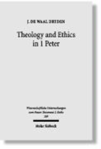 Theology and Ethics in 1 Peter - Paraenetic Strategies for Christian Character Formation.