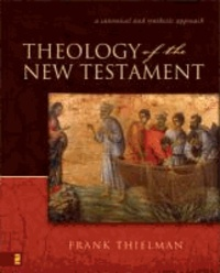 Theology of the New Testament: A Canonical and Synthetic Approach.
