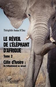 Costituentedelleidee.it Le réveil de l'éléphant d'Afrique - Tome 2, Côte d'Ivoire : de l'effondrement au sursaut Image