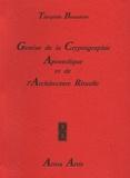 Théophile Beaudoire - Genèse de la Cryptographie Apostolique et de l'Architecture Rituelle - Du Premier au Seizième Siècle.