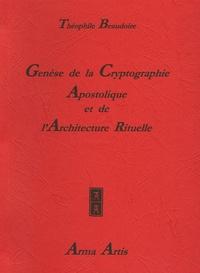 Genèse de la Cryptographie Apostolique et de lArchitecture Rituelle - Du Premier au Seizième Siècle.pdf