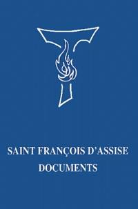 Théophile Desbonnets et Damien Vorreux - Saint François d'Assise : documents - Ecrits et premières biographies.