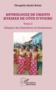 Anthologie de chants kyaman de Côte dIvoire - Tome 2, Allegnin des Assoukrou ou benjamines.pdf