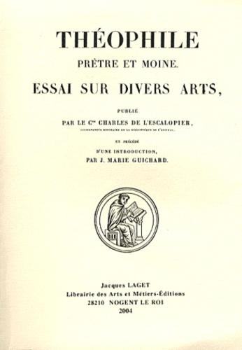 Theophile - Essai sur divers arts - Edition en latin.