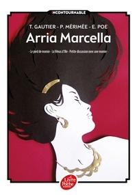 Théophile Gautier et Prosper Mérimée - Arria Marcella ; Le pied de momie ; La Vénus d'Ille ; Petite discussion avec une momie.