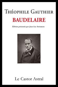 Théophile Gautier - Baudelaire.