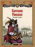 Théophile Gautier - Capitaine Fracasse.