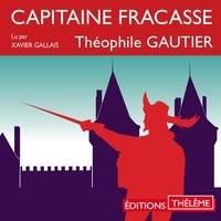 Théophile Gautier et Xavier Gallais - Capitaine Fracasse.