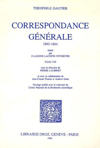 Théophile Gautier et Claudine Lacoste-Veysseyre - Correspondance générale - Tome 8, 1862-1864.