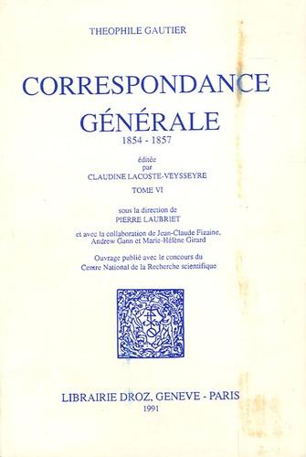 Théophile Gautier et Claudine Lacoste-Veysseyre - Correspondance générale - Tome 6, 1854-1857.