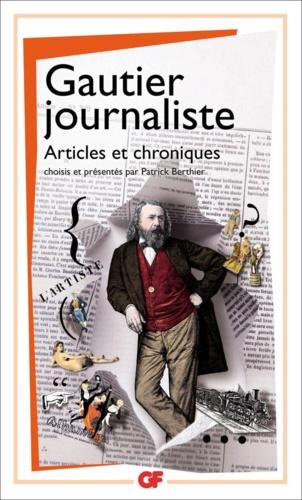Gautier journaliste. Articles et chroniques