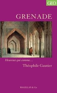 Théophile Gautier - Grenade.