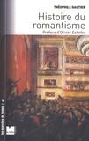 Théophile Gautier - Histoire du romantisme - Suivi de Notices romantiques et d'une Etude sur la poésie française.