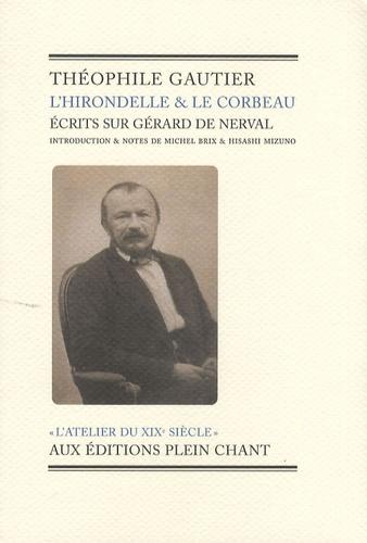 Théophile Gautier - L'Hirondelle & le Corbeau - Ecrits sur Gérard de Nerval.