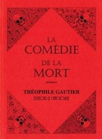 Théophile Gautier - La Comédie de la Mort.