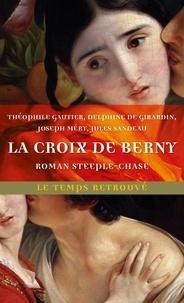 Théophile Gautier et Delphine de Girardin - La Croix de Berny - Roman steeple-chase.