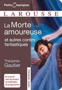 Théophile Gautier - La morte amoureuse et autres contes fantastiques.