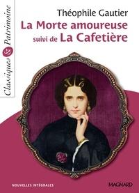 Théophile Gautier - La Morte amoureuse suivi de La Cafetière - Classiques et Patrimoine.